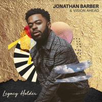 Jonathan Barber & Vision Ahead: Legacy Holder