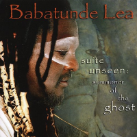 Album Suite Unseen: Summoner of the Ghost by Babatunde Lea