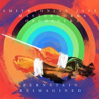 Bernstein Reimagined - showcase release by Smithsonian Jazz Masterworks Orchestra