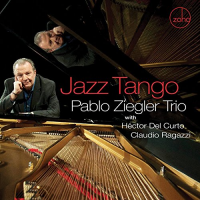 "Pablo Ziegler Trio - 2018 Grammy Winner ""Best Latin Jazz Album"" For ""Jazz Tango"""