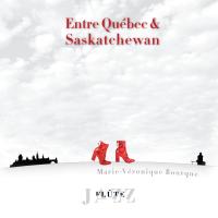 Album Entre Québec & Saskatchewan by MarieVeronique Bourque