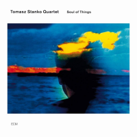 Tomasz Stanko Quartet: Soul of Things