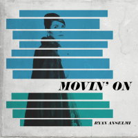 Ryan Anselmi: Movin' On