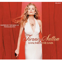 Tierney Sutton: Dancing in the Dark: Inspired by the Music of Frank Sinatra