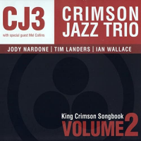 Album King Crimson Songbook Volume 2 by Crimson Jazz Trio