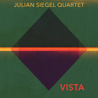 Julian Siegel Quartet: Vista