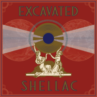 Read Excavated Shellac: An Alternate History of the World's Music