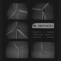 No Comunica - Formica / Edward / Carracedo Lauretti / Alarcón / Ledesma