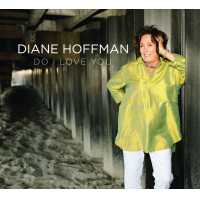 Performance And Visual Artist Diane Hoffman To Release Third Album Do I Love You Produced By Ulysses Owens, Jr. Featuring A Dynamic Ensemble