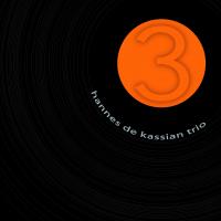 Album 3 - Hannes De Kassian Trio by Hannes De Kassian