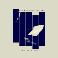 The Dan Banks Quintet: Two in a Box