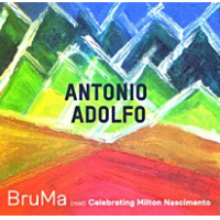 BruMa: Celebrating Milton Nascimento - showcase release by Antonio Adolfo