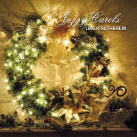 Album Jazzy Carols by Leigh Sutherlin