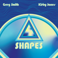Album SHAPES  by Greg Smith+Kirby Jones by Greg Smith
