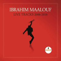 Live Tracks 2006-2016 by Ibrahim Maalouf