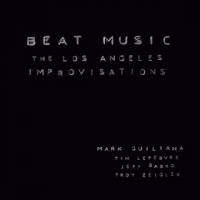 Beat Music: The Los Angeles Improvisations