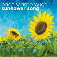"Kansas City Trombonist And Composer Brian Scarborough Sees His Seeds Of Creativity Bloom With His Debut Album, ""Sunflower Song."" Drops August 7th, 2020!"