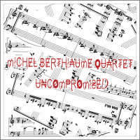Album Uncompromised by Michel Berthiaume
