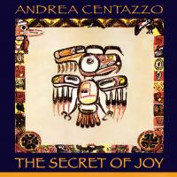 Album The Secret Of Joy by Andrea Centazzo