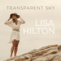 Lisa Hilton: Transparent Sky