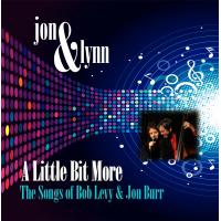 Album A Little Bit More: The Songs of Bob Levy & Jon Burr by Bob Levy