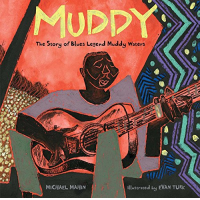 """MUDDY"" - A Picture Book about Muddy Watters is now available from Simon & Schuster"