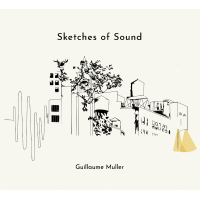 Album Sketches of Sound by Guillaume Muller