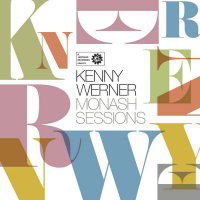 Album Monash Sessions:  Kenny Werner by Sir Zelman Cowen School of Music, Monash University