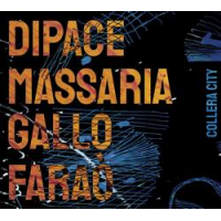 Dipace, Massaria, Gallo, Faraò: Collera City