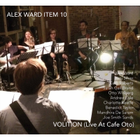 Alex Ward Item 10: Volition (Live at Café Oto)