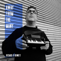 Richard X Bennett: Away From The Many