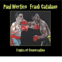 TOPICS Of CONVERSATION by Paul Wertico