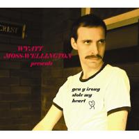 Album Gen Y Irony Stole My Heart by Wyatt Moss-Wellington