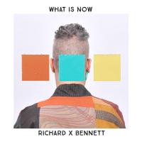 Album What Is Now by Richard X Bennett
