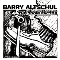 Barry Altschul featuring Jon Irabagon & Joe Fonda: The 3Dom Factor: Live in Krakow