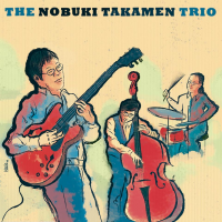 Album The Nobuki Takamen Trio by Nobuki Takamen