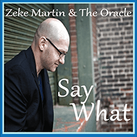 Album Say What by Zeke Martin