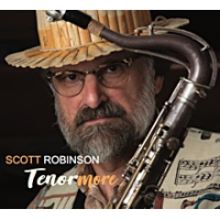 Album Tenormore by Scott Robinson