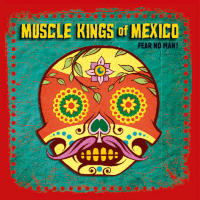 Album Muscle Kings of Mexico by Sami Sippola