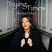Album Trying Times by Deelee Dube