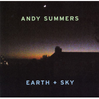 Album Earth + Sky by Andy Summers