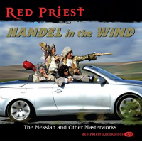 Handel in the Wind: Messiah and Other Masterworks by Red Priest
