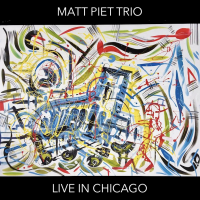 Album LIVE IN CHICAGO by Matt Piet