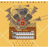 Album Eight Cylinder Bigband by Matthias Bublath
