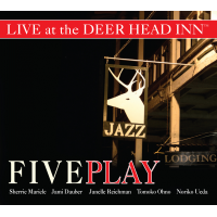 FIVE PLAY LIVE at The Deer Head Inn by Sherrie Maricle