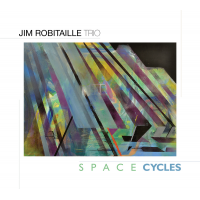 Jim Robitaille Trio Space Cycles