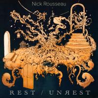 Album Rest/Unrest by Nick Rousseau