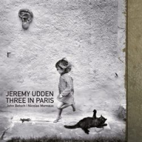 Album Three in Paris by Jeremy Udden