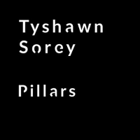 Tyshawn Sorey: Pillars
