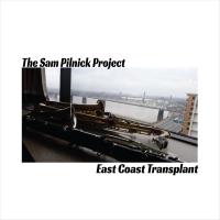 Album East Coast Transplant by Sam Pilnick
